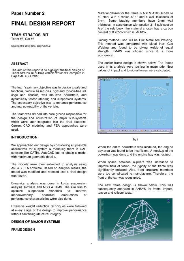 Paper Number 2 FINAL DESIGN REPORT TEAM STRATOS, BIT Team #8, Car #8 Copyright © 2009 SAE International ABSTRACT The aim o...