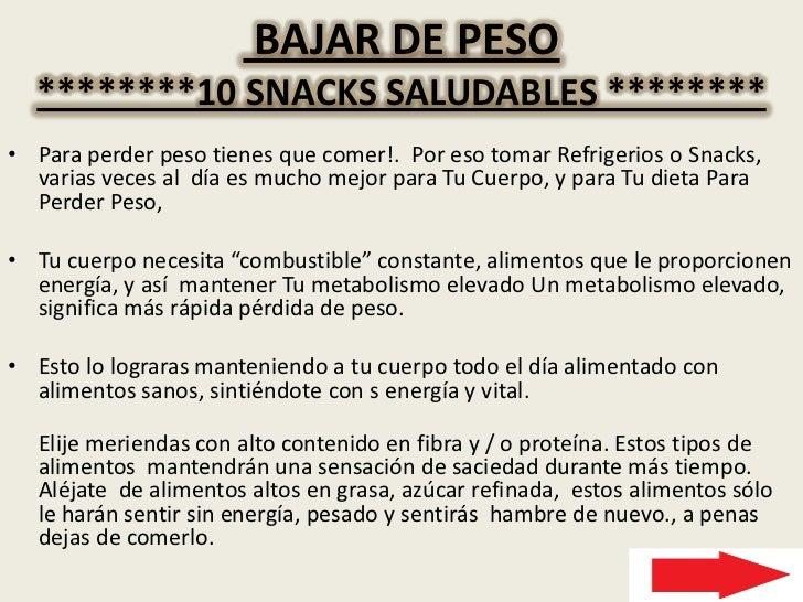 BAJAR DE PESO********10 SNACKSSALUDABLES ******** <br />Para perder peso tienes que comer!.  Por eso tomar Refrigerios o ...