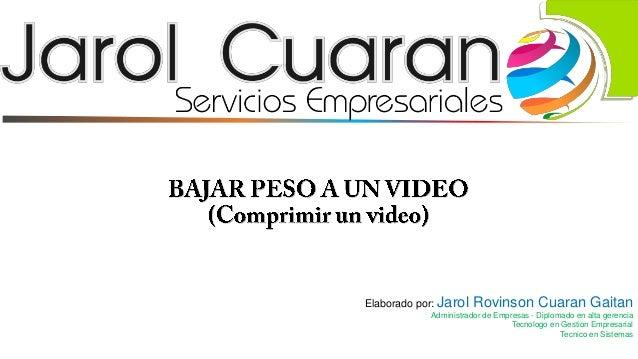 Elaborado por: Jarol Rovinson Cuaran Gaitan Administrador de Empresas - Diplomado en alta gerencia Tecnologo en Gestion Em...