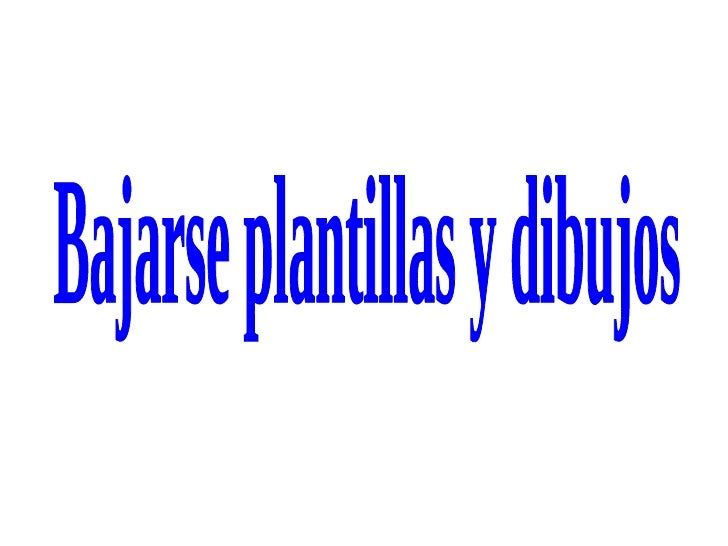 BAJARSE PLANTILLAS