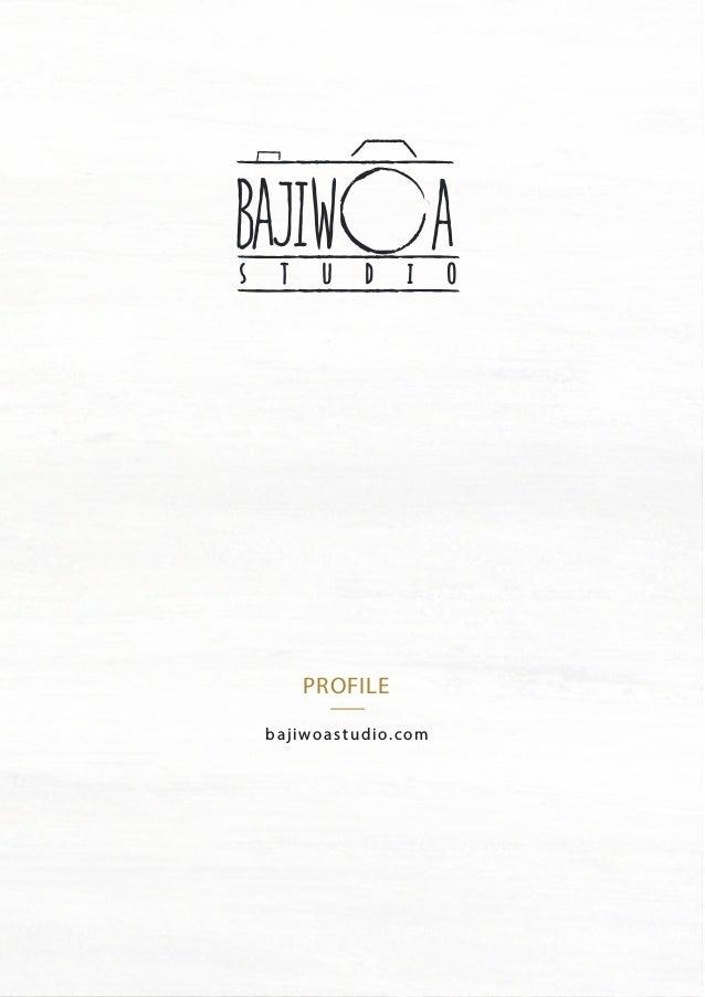 bajiwoastudio.com PROFILE