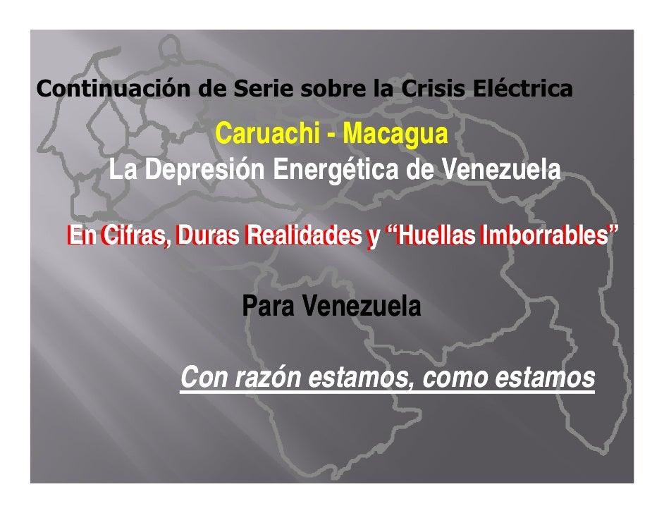 Continuación de Serie sobre la Crisis Eléctrica              Caruachi - Macagua       La D       L Depresión Energética d ...