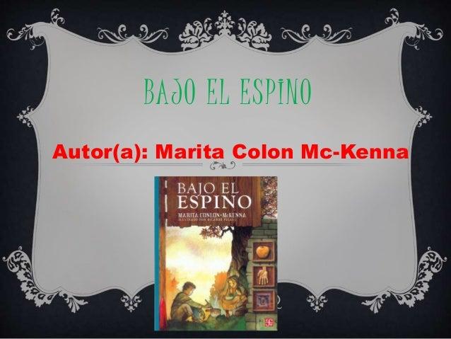 BAJO EL ESPINO Autor(a): Marita Colon Mc-Kenna
