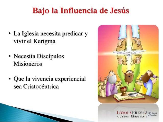 • La Iglesia necesita predicar y vivir el Kerigma • Necesita Discípulos Misioneros • Que la vivencia experiencial sea Cris...