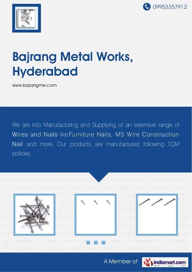 09953357912A Member ofBajrang Metal Works,Hyderabadwww.bajrangmw.comIndustrial Nails Multipurpose Roofing Nails Constructi...