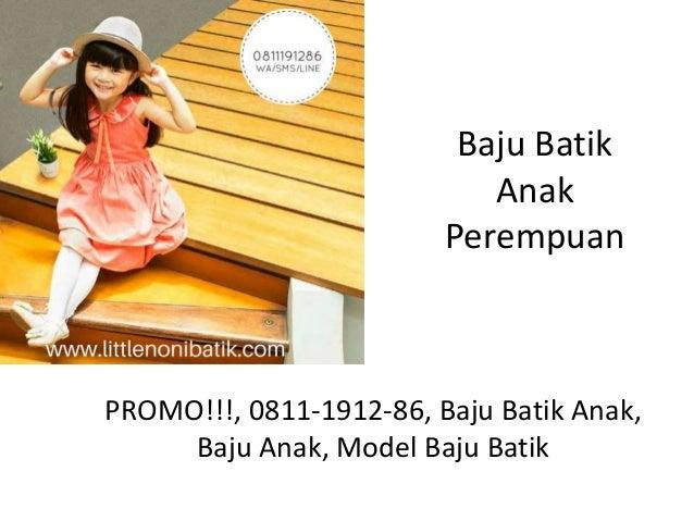 Promo 0811 1912 86 Atasan Batik Anak Perempuan Dress Batik Anak