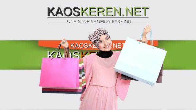 KAOSKEREN.NET ONE STOP SHOPING FASHION  KAOSKEREN.NET  KAOSKEREN.NET