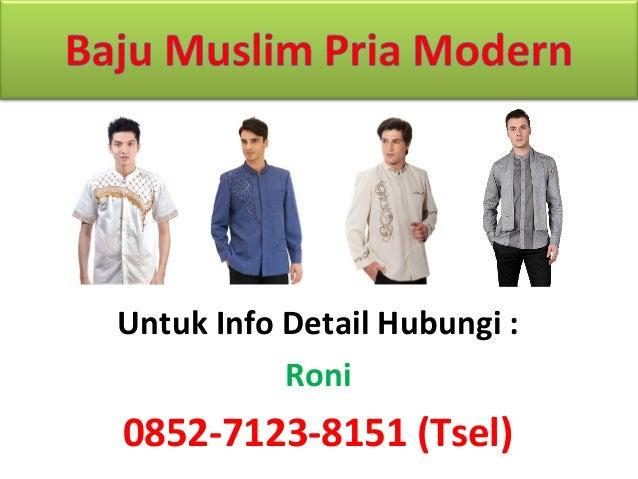 Jual Baju Muslim Pria Modern D Untuk Info Detail Hubungi Roni 0852 7123 8151 Tsel