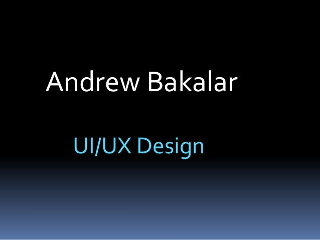 Andrew Bakalar  UI/UX Design