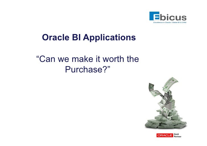 "Oracle BI Applications""Can we make it worth the      Purchase?"""