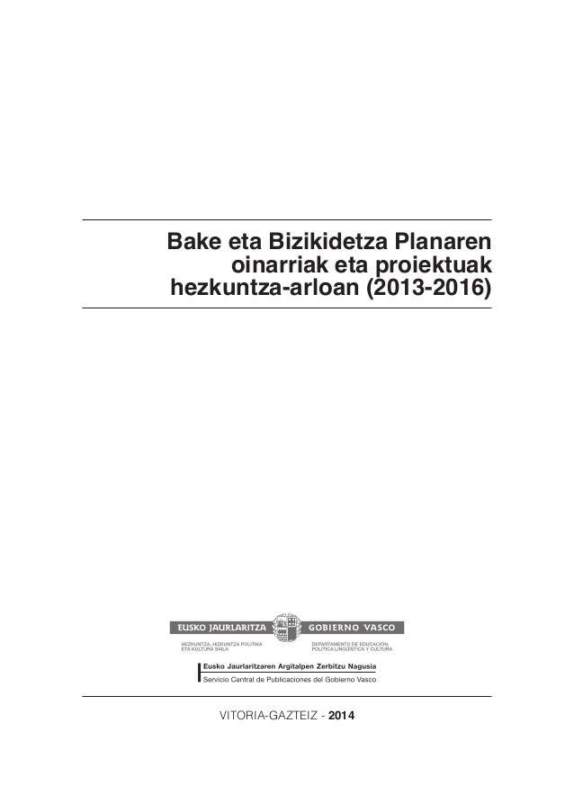 Bake eta Bizikidetza Planaren oinarriak eta proiektuak hezkuntza-arloan (2013-2016)  VITORIA-GAZTEIZ - 2014