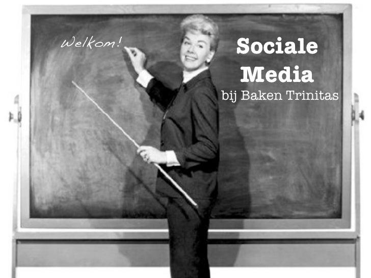 Welkom!     Sociale            Media          bij Baken Trinitas