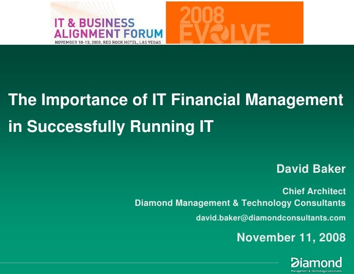 The Importance of IT Financial Management in Successfully Running IT                                                David ...