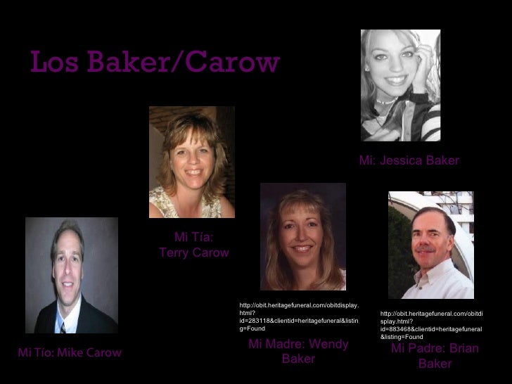 Los Baker/Carow http://obit.heritagefuneral.com/obitdisplay.html?id=283118&clientid=heritagefuneral&listing=Found http://o...