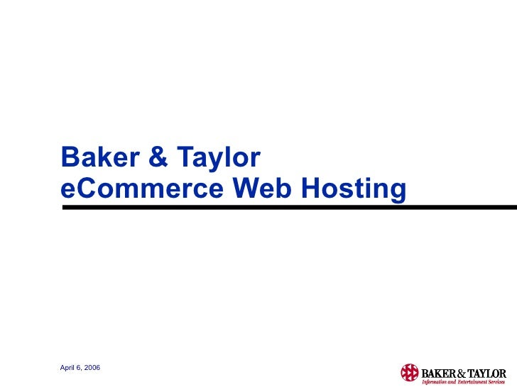 Baker & Taylor eCommerce Web Hosting  April 6, 2006