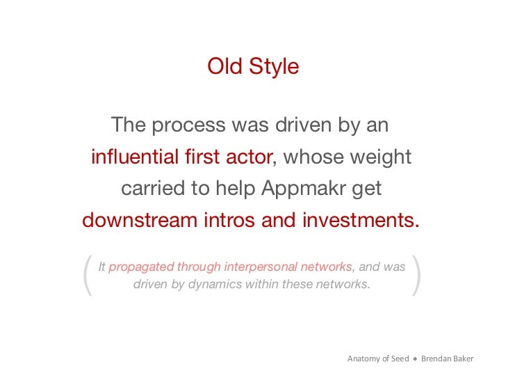 Old Style     The process was driven by aninfluential first actor, whose weight       carried to help Appmakr getdownstream ...