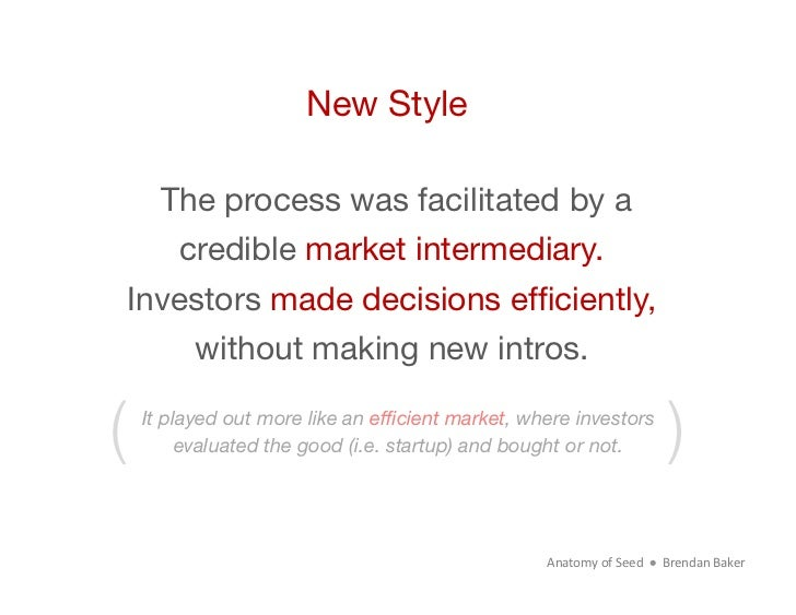 New Style     The process was facilitated by a        credible market intermediary.    Investors made decisions efficiently...