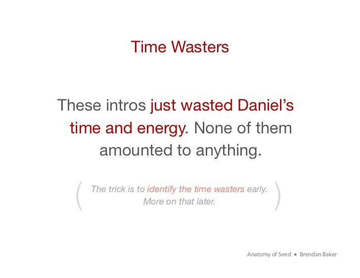 Time WastersThese intros just wasted Daniel's  time and energy. None of them      amounted to anything.    (   The trick i...