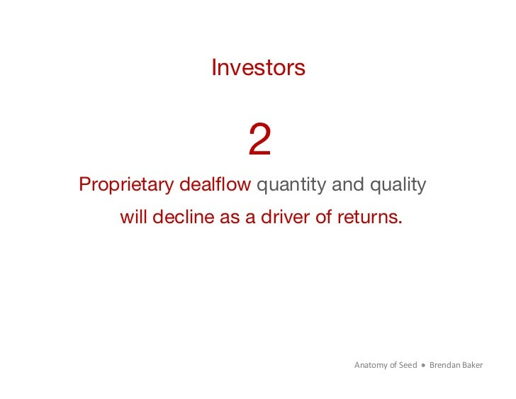 Investors                    2Proprietary dealflow quantity and quality    will decline as a driver of returns.            ...