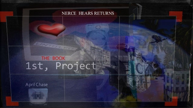 1st, Project April Chase THE BOOK NERCE HEARS RETURNS