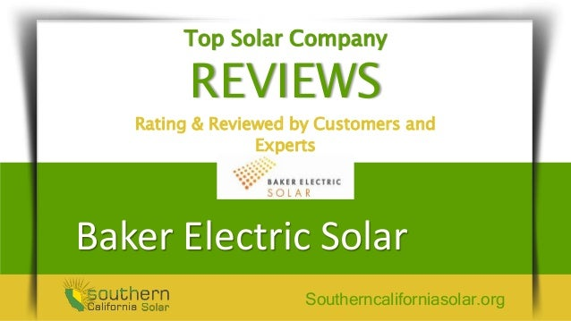 Baker Electric Solar >> Baker Electric Solar Company Review Go Green And Save