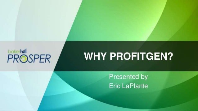 WHY PROFITGEN? Presented by Eric LaPlante
