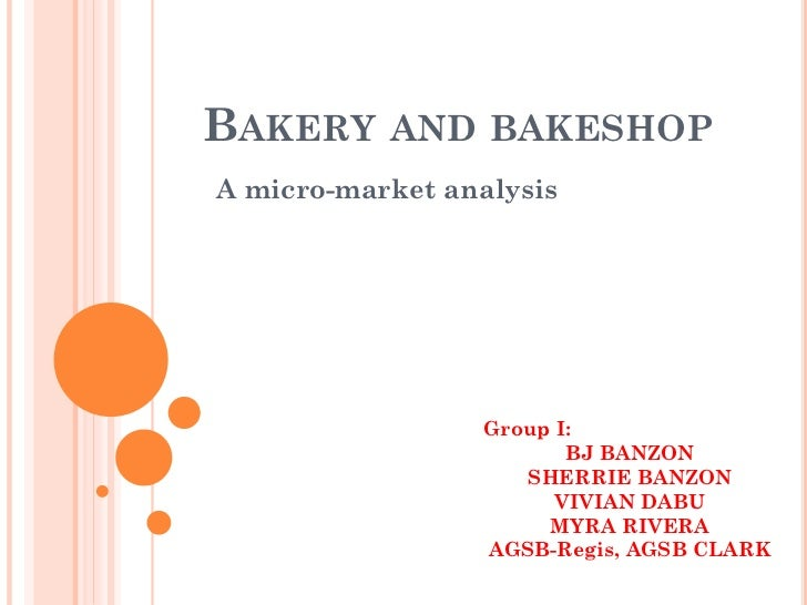 BAKERY     AND BAKESHOPA micro-market analysis                  Group I:                     Group BANZON                 ...