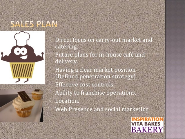  Direct focus on carry-out market andcatering. Future plans for in-house café anddelivery. Having a clear market positi...