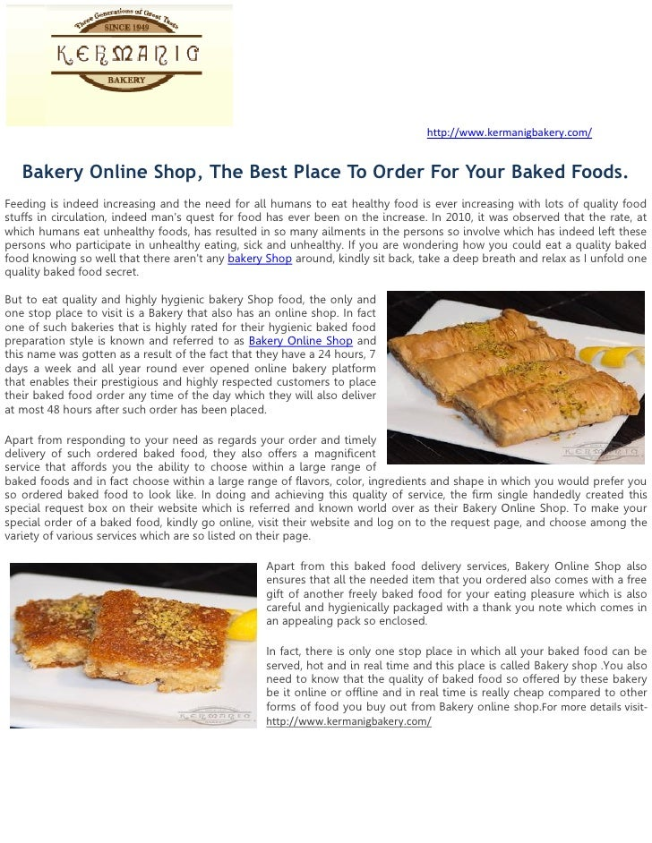 http://www.kermanigbakery.com/   Bakery Online Shop, The Best Place To Order For Your Baked Foods.Feeding is indeed increa...