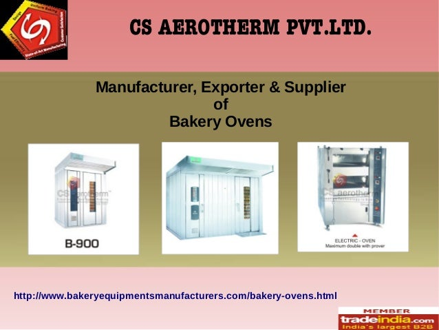 CS AEROTHERM PVT.LTD. Manufacturer, Exporter & Supplier of Bakery Ovens http://www.bakeryequipmentsmanufacturers.com/baker...