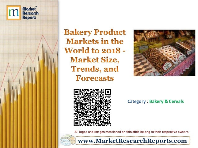 Category : Bakery & Cereals  All logos and Images mentioned on this slide belong to their respective owners.  www.MarketRe...