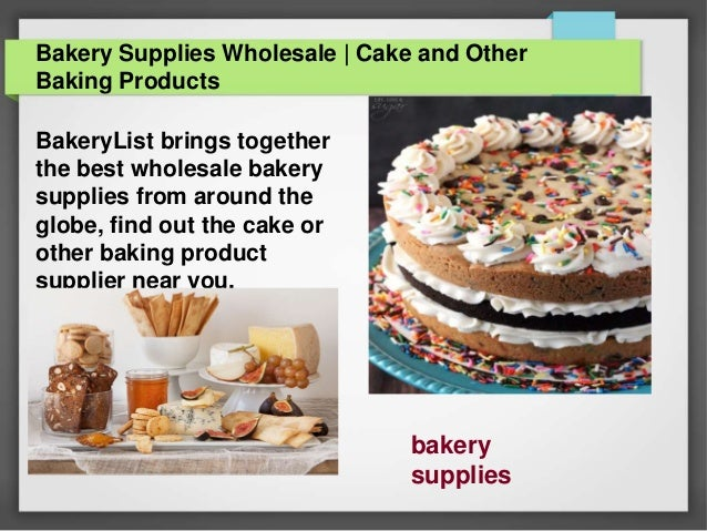 https://image.slidesharecdn.com/bakerysupplieswholesalecakeandotherbakingproducts-150605065434-lva1-app6891/95/bakery-supplies-wholesale-cake-and-other-baking-products-1-638.jpg?cb=1433487413