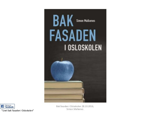 "Bak fasaden i Osloskolen 28.10.2016, Simon Malkenes ""Livet bak fasaden i Osloskolen"""
