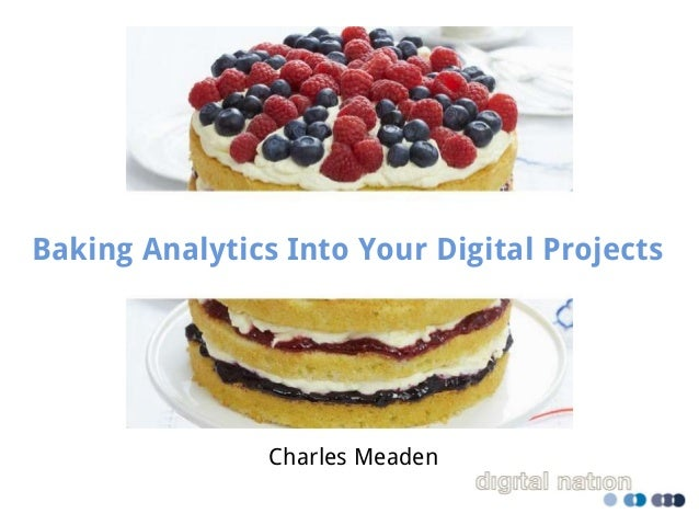 Charles Meaden Baking Analytics Into Your Digital Projects