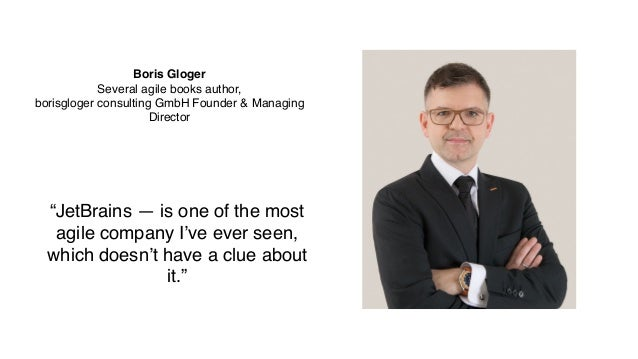 """Boris Gloger Several agile books author, borisgloger consulting GmbH Founder & Managing Director """"JetBrains — is one of th..."""
