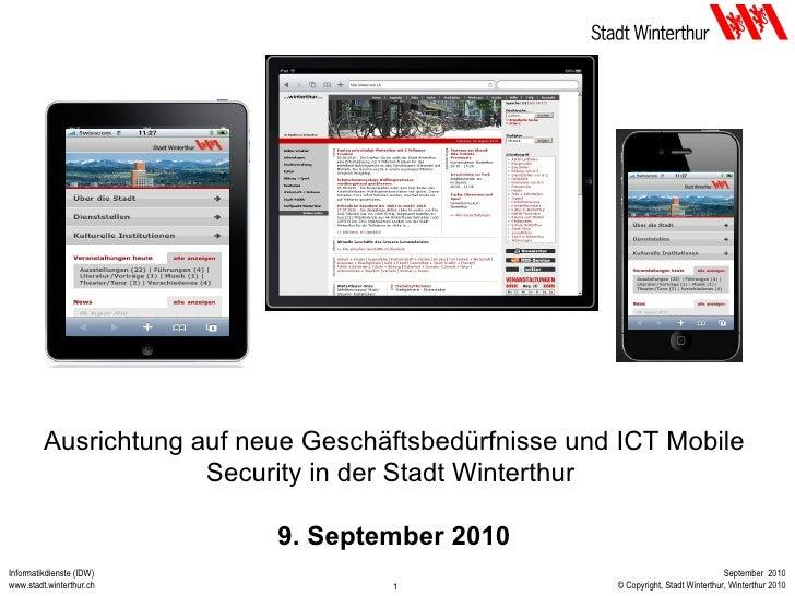 Ausrichtung auf neue Geschäftsbedürfnisse und ICT Mobile Security in der Stadt Winterthur  9. September 2010