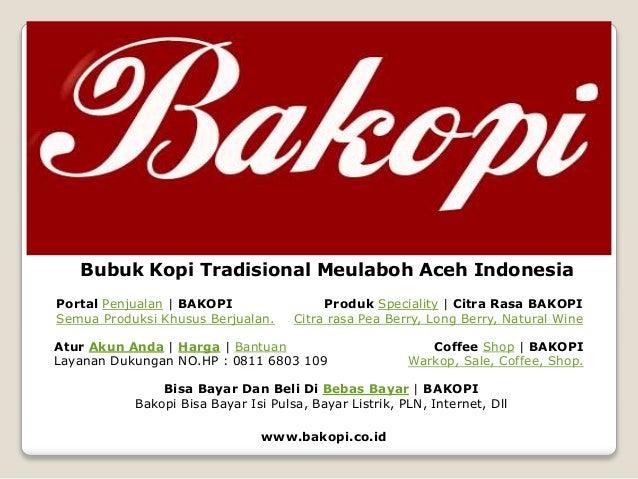 Bubuk Kopi Tradisional Meulaboh Aceh Indonesia Atur Akun Anda | Harga | Bantuan Layanan Dukungan NO.HP : 0811 6803 109 Por...