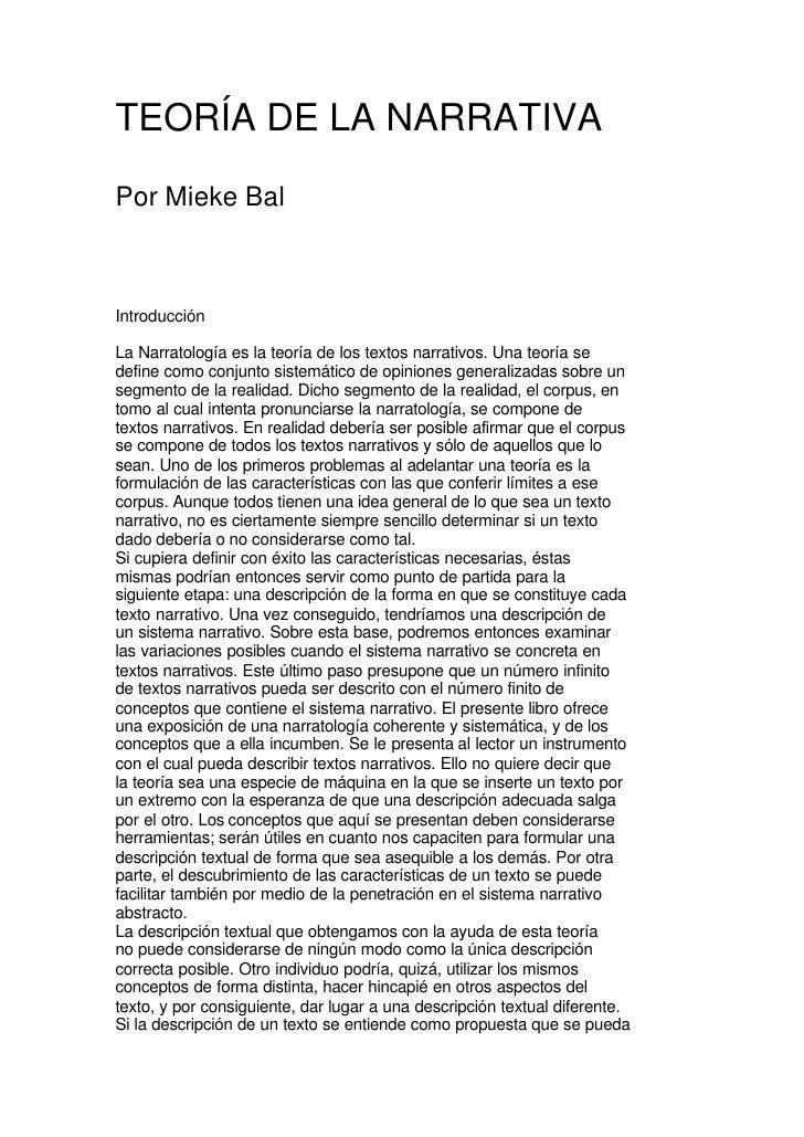 TEORÍA DE LA NARRATIVAPor Mieke BalIntroducciónLa Narratología es la teoría de los textos narrativos. Una teoría sedefine ...