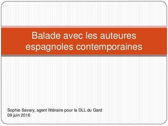 Balade avec les auteures espagnoles contemporaines Sophie Savary, agent littéraire pour la DLL du Gard 09 juin 2016