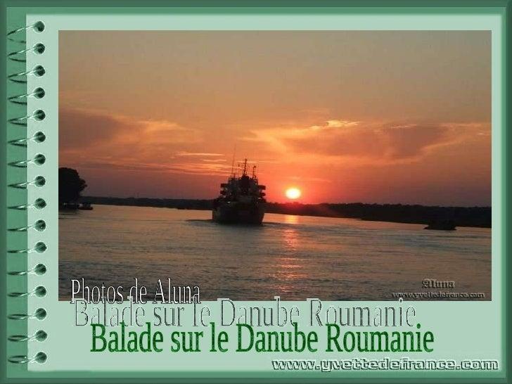 Photos de Aluna Balade sur le Danube Roumanie
