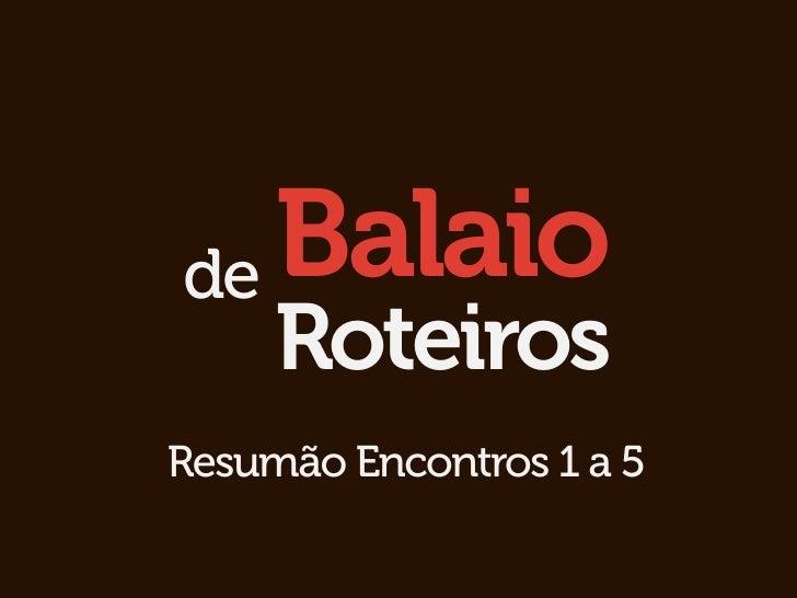 de Balaio     RoteirosResumão Encontros 1 a 5