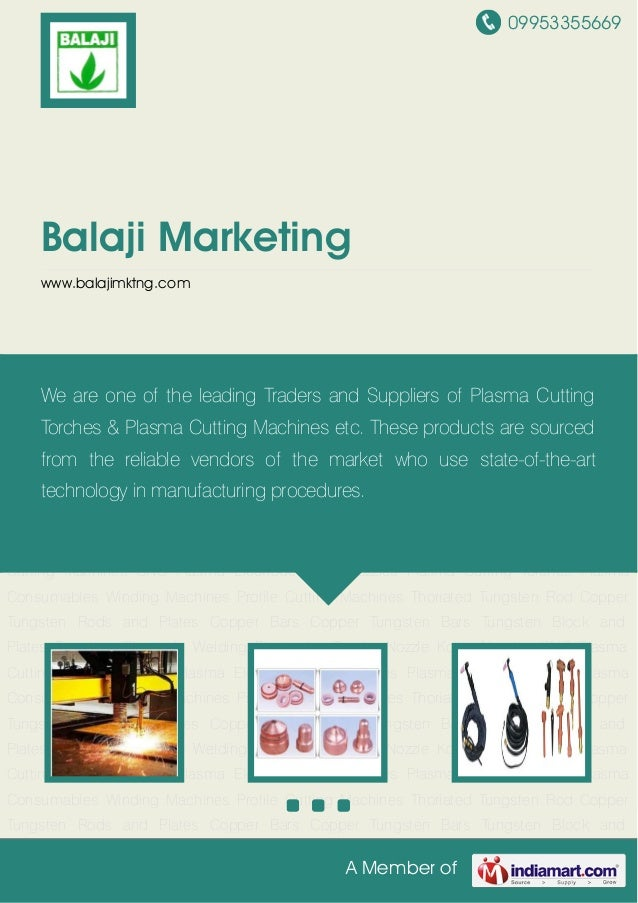 09953355669A Member ofBalaji Marketingwww.balajimktng.comCNC Plasma Cutting Machines CNC Plasma Electrodes and Nozzles Pla...