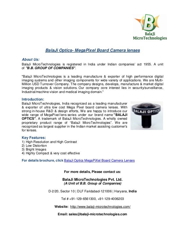 BalaJi Optics- MegaPixel Board Camera lenses About Us: BalaJi MicroTechnologies is registered in India under Indian compan...