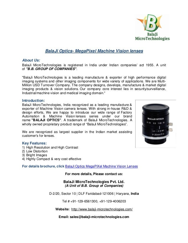 BalaJi Optics- MegaPixel Machine Vision lenses About Us: BalaJi MicroTechnologies is registered in India under Indian comp...