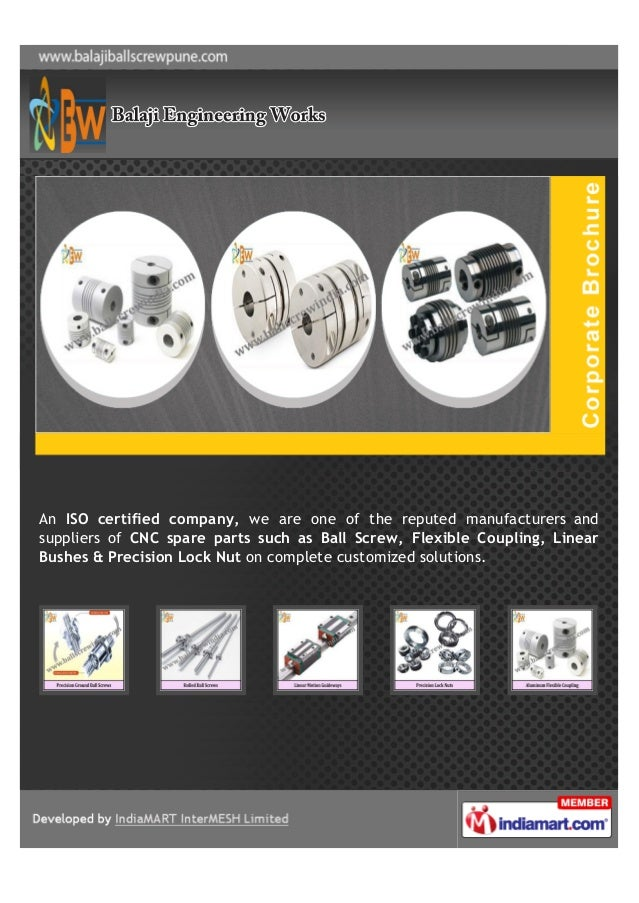 An ISO certified company, we are one of the reputed manufacturers andsuppliers of CNC spare parts such as Ball Screw, Flex...