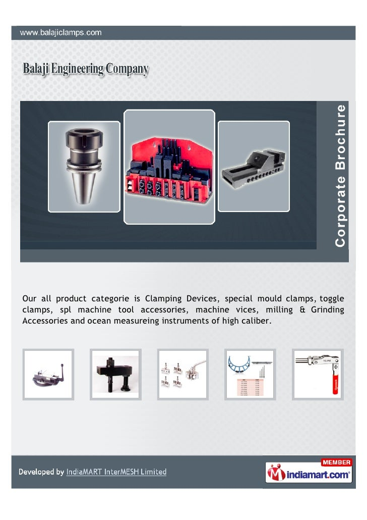 Our all product categorie is Clamping Devices, special mould clamps, toggleclamps, spl machine tool accessories, machine v...