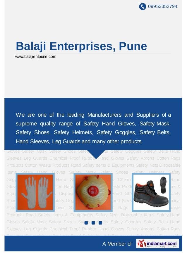 09953352794    Balaji Enterprises, Pune    www.balajientpune.comSafety Hand Gloves Safety Mask Safety Shoes Safety Helmets...
