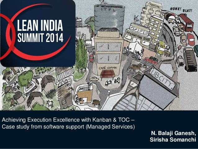 Achieving Execution Excellence with Kanban & TOC –  Case study from software support (Managed Services)  © 2014 WIPRO LTD ...