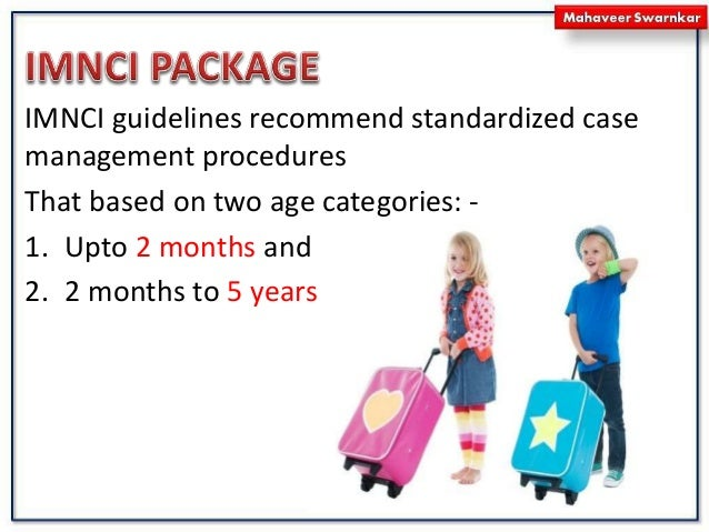 Care of Infants (2 months to 5 years) 1. Management of diarrhea, acute respiratory infections, malaria, measles, acute ear...