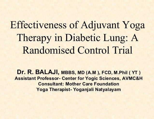 Effectiveness of Adjuvant Yoga Therapy in Diabetic Lung: A Randomised Control Trial Dr. R. BALAJI, MBBS, MD (A.M ), FCD, M...